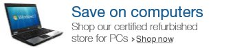 Visit the Certified Refurbished PC Store