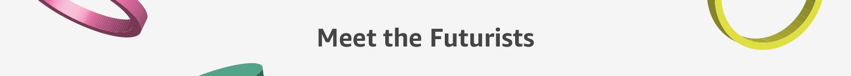 Meet the Futurists