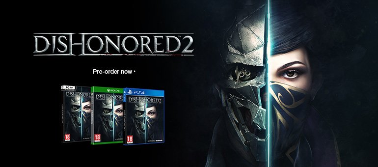 Dishonored 2 pre-order now