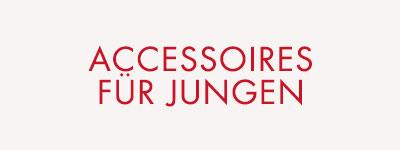Accessoires für Jungen