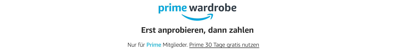 Prime Wardrobe - Erst anprobieren, dann zahlen. Nur fur Prime Mitglieder: Testen Sie Prime 30 Tage gratis