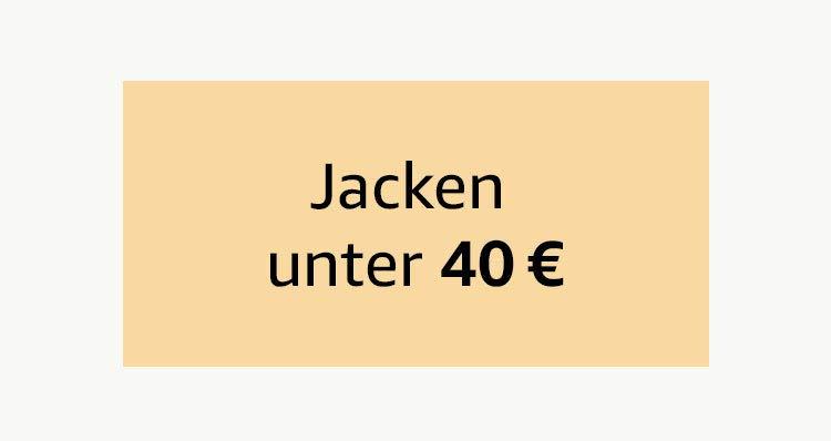 Jacken unter 40 €