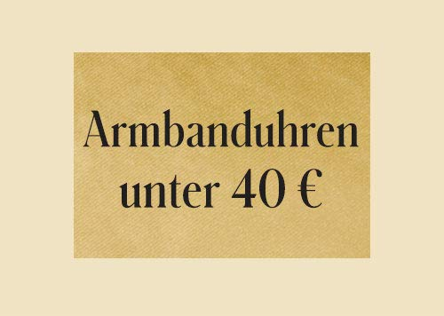 Armbanduhren unter 40 €
