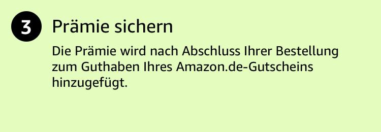 Prämie sichern. Die Prämie wird nach Abschluss Ihrer Bestellung zum Guthaben Ihres Amazon.de-Gutscheins hinzugefügt.