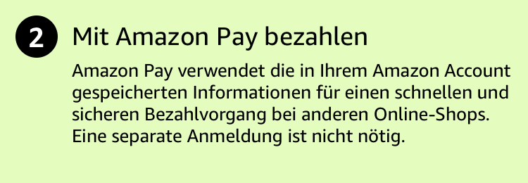Amazon Pay verwendet die in Ihrem Amazon Account gespeicherten Informationen.