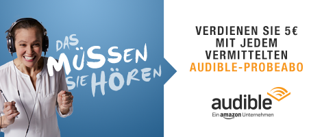 Verdienen Sie 5€ mit jedem vermittelten Audible-Probeabo
