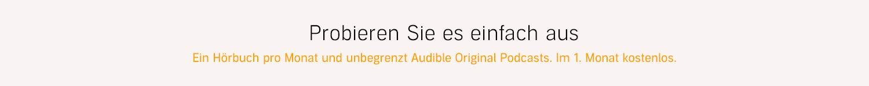Probieren Sie es einfach aus. Ein Hörbuch pro Monat und unbegrenzt Audible Original Podcasts. Im 1. Monat kostenlos