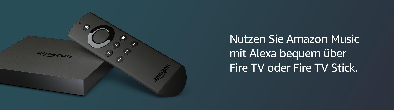 Nutzen Sie Amazon Music mit Alexa bequem über Fire TV oder Fire TV Stick.