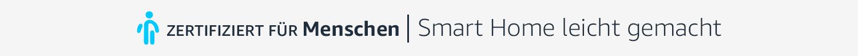 Zertifiziert für Menschen   Smart Home leicht gemacht