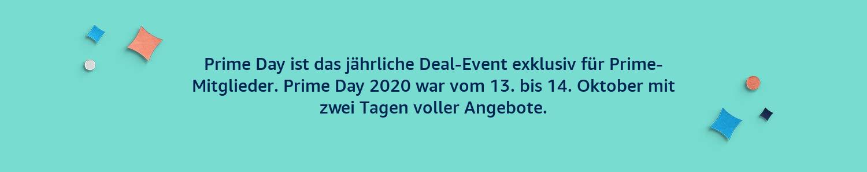 Prime Day ist das jährliche Deal-Event exklusiv für Prime-Mitglieder: zwei Tage voller Sparpreise am 13. und 14. Oktober 2020