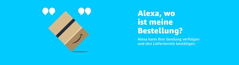 Alexa, wo ist meine Bestellung?