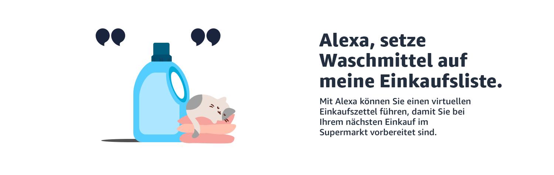 Alexa, fuge Waschmittel zu meiner Einkaufsliste hinzu.
