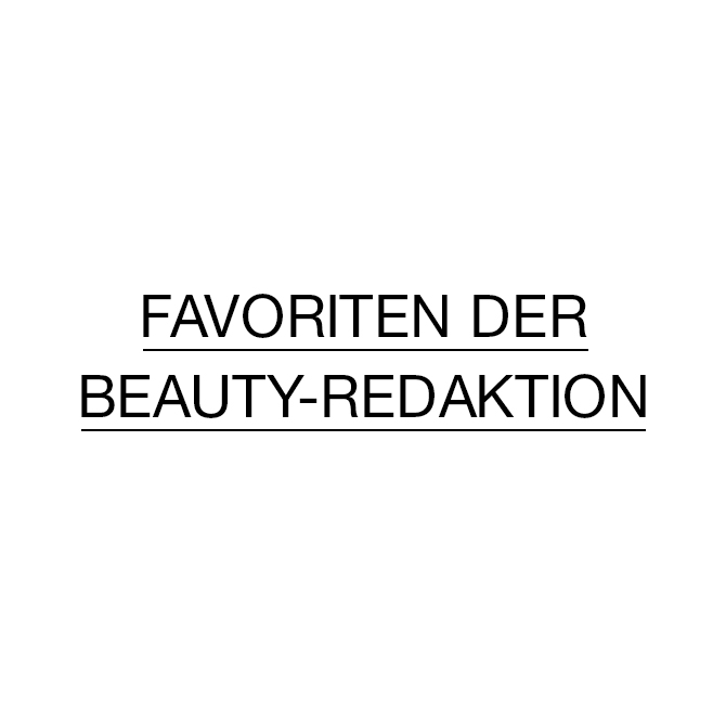 Favoriten der Beauty-Redaktion