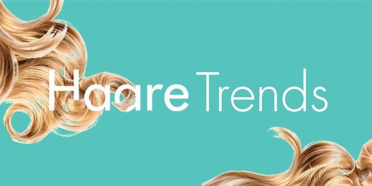 Haare Trends