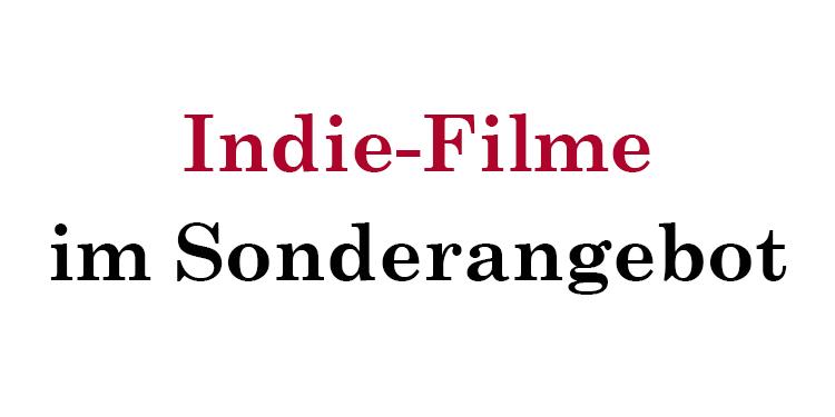 Indie-Filme im Sonderangebot