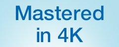 Mastered in 4K