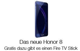 Gratis Fire TV Stick beim Kauf des neuen Honor 8 Smartphones