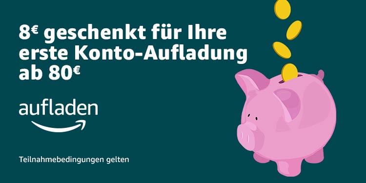 8€ geschenkt für Ihre erste Konto-Aufladung ab 80€