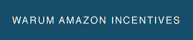 Warum Amazon Incentives