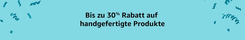 Bis zu 30% Rabatt auf handgefertigte Produkte
