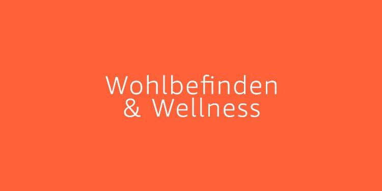 Wohlbefinden & Wellness
