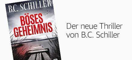 Böses Geheimnis : Der neue Thriller von B.C. Schiller