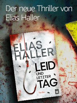 Thriller-Neuerscheinung: Leid und letzter Tag von Elias Haller