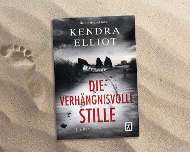 Die verhängnisvolle Stille: Der neue Thriller von Kendra Elliot