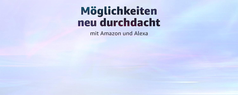 Möglichkeiten neu durchdacht mit Amazon und Alexa
