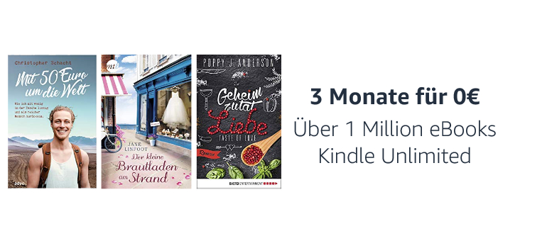 3 Monate Kindle Unlimited gratis