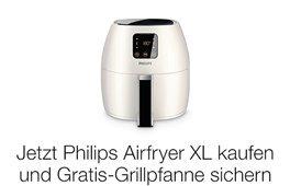 Jetzt Philips Airfryer XL kaufen und Gratis-Grillpfanne sichern
