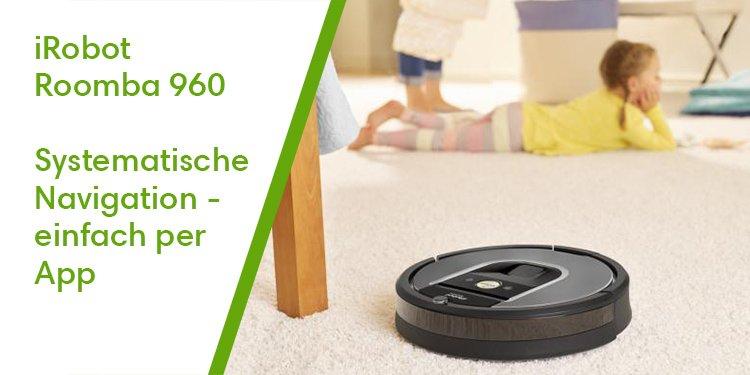 iRobot Roomba 960 - Für Sauberkeitsfans