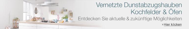 Vernetzte Dunstabzugshauben, Kochfelder & Backöfen