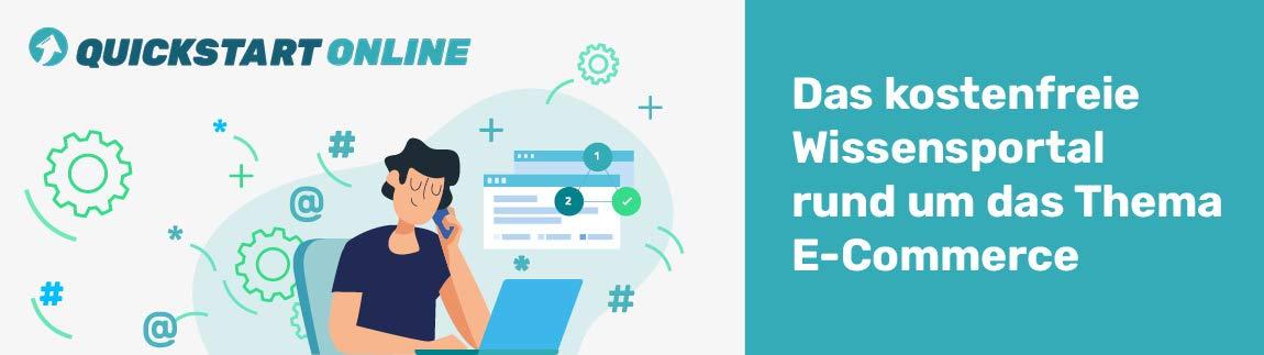 Quickstart Online - das kostenfreie Wissensportal rund um das Thema E-Commerce