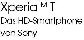 Xperia T Das HD Smartphone von Sony