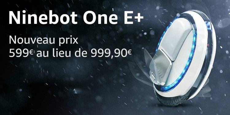 Ninebot One E+ Nouveau prix 599€ au lieu de 999,90€