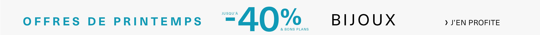 Offres de Printemps jusqu'à -40% Bijoux