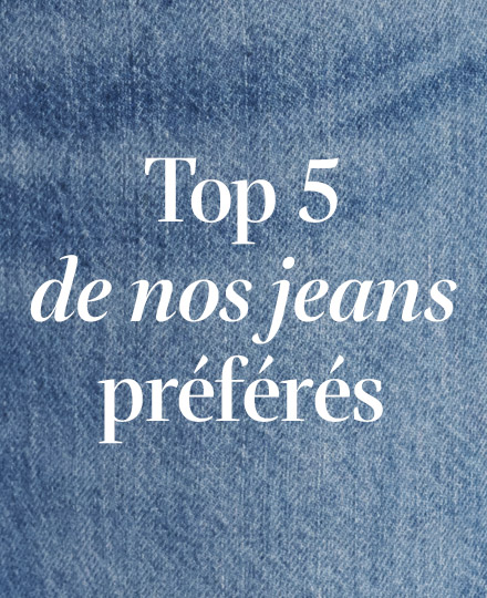 Top 5 de nos jeans préférés