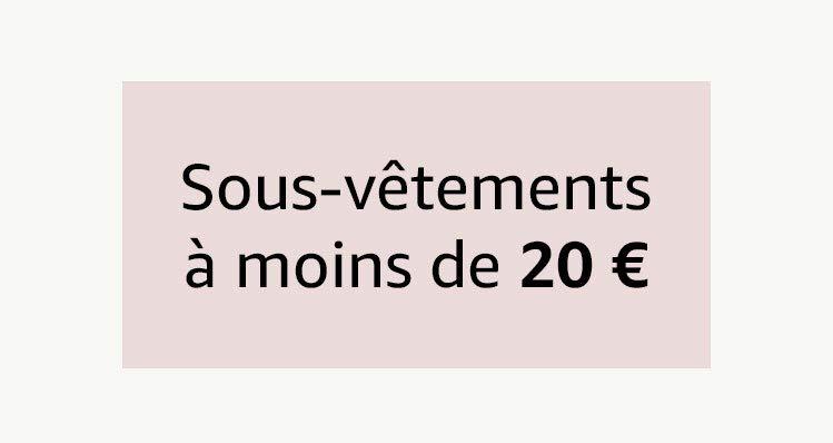 Sous-vêtements à moins de 20€