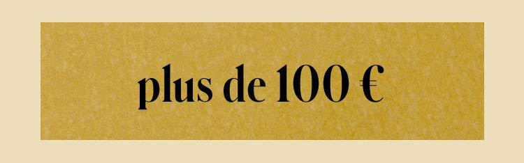 plus de 100 €