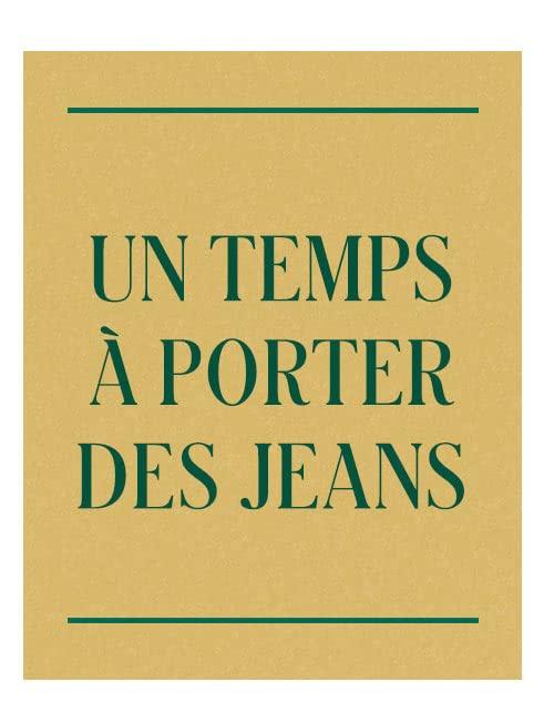 Un temps à porter des jeans