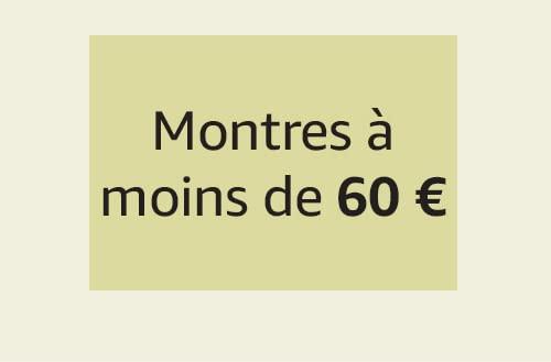 Montres à moins de 60 €