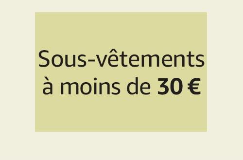Sous-vêtements à moins de 30 €