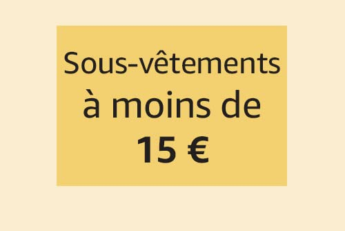 Sous-vêtements à moins de 15€