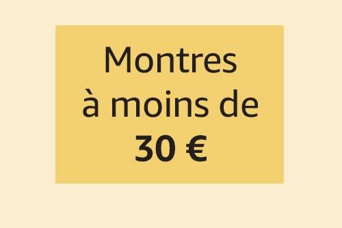 Montres à moins de 30€
