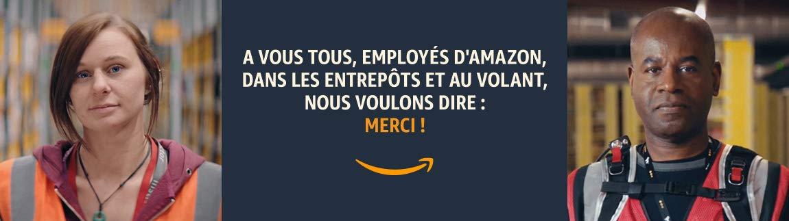 A vous tous, employés d'Amazon, dans les entrepôts et au volant, nous voulons vous dire: MERCI