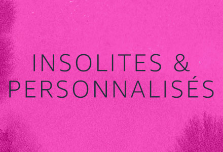 Insolites et Personnalisés