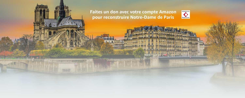 Faites un don avec votre compte Amazon pour rebâtir Notre-Dame de Paris
