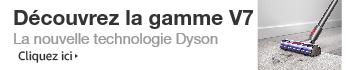 Nouvelle Gamme V7 Dyson
