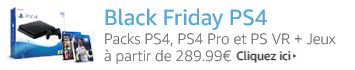 Black Friday - Packs PS4 et PS4 Pro à partir de 299.99€